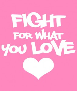 Fight for what you love